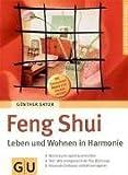 Feng Shui - Leben und Wohnen in Harmonie. GU Ratgeber Gesundheit