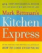 Mark Bittman's Kitchen Express (09) by…