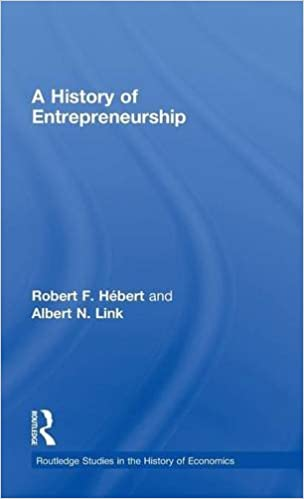 A History of Entrepreneurship (Routledge Studies in the History of Economics)
