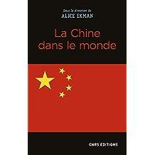 Chine dans le monde (La)