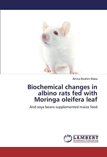 Biochemical changes in albino rats fed with Moringa oleifera leaf: And soya beans supplemented maize feed