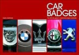 Car Badges : The Ultimate Guide to Automotive Logos Worldwide, Chapman, Giles, 1858942756