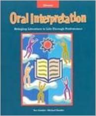 Oral Interpretation : Bringing Literature to Life Through ...