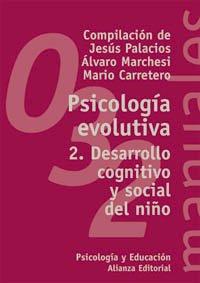 Read Online Psicologia evolutiva / Evolutionary Psychology: Desarrollo Cognitivo Y Social Del Nino / Children Cognitive and Social Development (El Libro Universitario. Manuales) (Spanish Edition) pdf