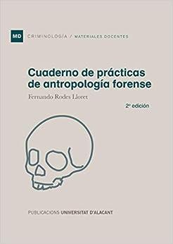 Cuaderno De Prácticas De Antropología Forense: 2ª Edición por Fernando Rodes Lloret epub