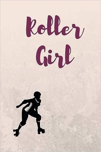 Descargar gratis Roller Girl: Roller Girl - Roller Derby Notebook - Roller Derby Journal 200 Pages Line Notebook - Rollerderby Diary - Rollerderby Sport Notebook PDF