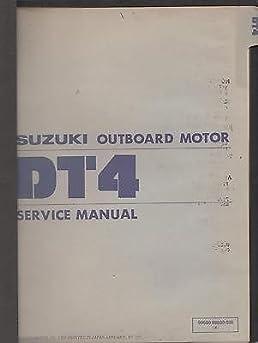 1985 suzuki outboard motor dt4 service manual manufacturer amazon rh amazon com Suzuki Outboard Paint Color Suzuki DT4 Outboard Parts