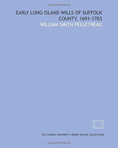 Early Long Island wills of Suffolk county, 1691-1703 ebook