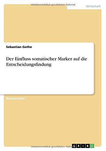 Download Der Einfluss Somatischer Marker Auf Die Entscheidungsfindung (German Edition) pdf