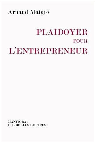 Télécharger en ligne Plaidoyer pour l'entrepreneur: Vers une réconciliation des valeurs pdf