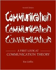 A First Look at Communication Theory Publisher: McGraw-Hill Humanities/Social Sciences/Languages 7th (seventh) edition Text Only pdf epub