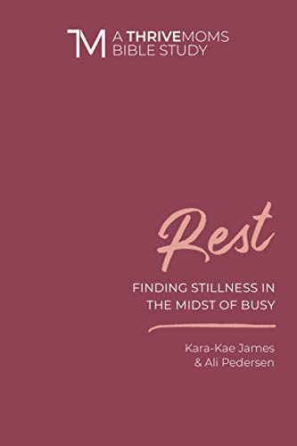 Audiobook cover from Rest: Finding Stillness in the Midst of Busy (A Thrive Moms Bible Study) by Kara-Kae James