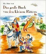 Das große Buch von den kleinen Rittern (German Edition)