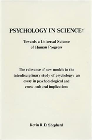psychology in science towards a universal science of human progress  psychology in science towards a universal science of human progress kevin  rd shepherd  amazoncom books