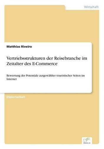 Vertriebsstrukturen der Reisebranche im Zeitalter des E-Commerce  [Riveiro, Matthias] (Tapa Blanda)