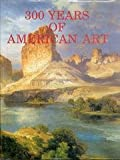300 Years of American Art, Michael David Zellman, 1555211720