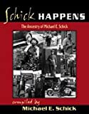 Schick Happens, Michael E. Schick, 0741442205