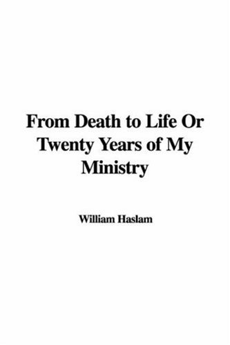 From Death to Life Or Twenty Years of My Ministry pdf