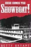 Here Comes the Showboat!, Bryant, Betty, 081311862X