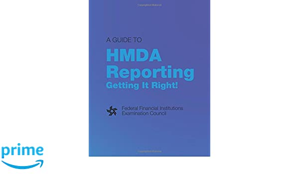 A guide to hmda reporting getting it right! Ffiec.