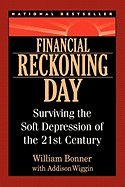 Read Online Financial Reckoning Day (03) by Bonner, Will - Wiggin, Addison [Paperback (2004)] PDF
