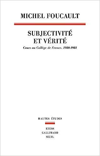 Lire un Subjectivité et vérité : Cours au Collège de France (1980-1981) pdf ebook