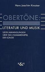Obertöne: Literatur und Musik: Neun Abhandlungen über das Zusammenspiel der Künste