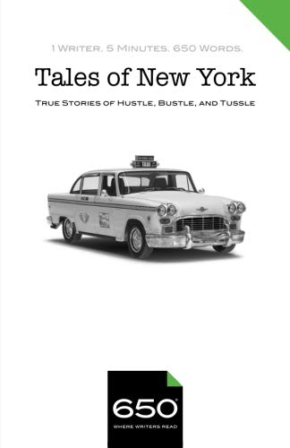 650   Tales of New York: True Stories of Hustle, Bustle, and Tussle