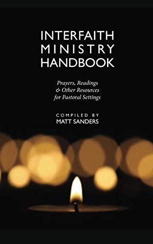 (Interfaith Ministry Handbook: Prayers, Readings and Other Resources for Pastoral Settings)