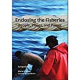 Enclosing the Fisheries : People, Places, and Power, Lowe, Marie E. and Carothers, Courtney, 1934874051
