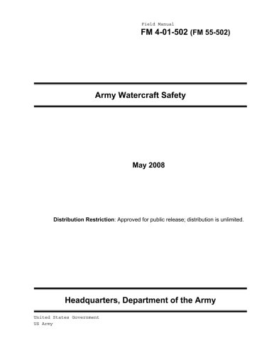 Download Field Manual FM 4-01-502 (FM 55-502) Army Watercraft Safety May 2008 pdf