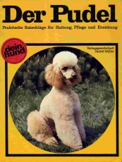 Der Pudel: praktische Ratschläge für Haltung, Pflege u. Erziehung (Dein Hund)