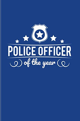 Police Officer Of The Year: Funny Police Quotes 2020 Planner | Weekly & Monthly Pocket Calendar | 6x9 Softcover Organizer | For Law Enforcement & Officer Fans