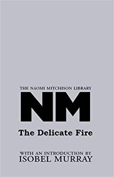 Book The Delicate Fire (The Naomi Mitchison Library)