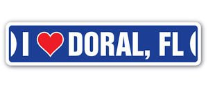 I LOVE DORAL, FLORIDA Custom Sticker Decal Wall Window Door Art Vinyl Street Signs - 22