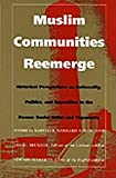 Muslim Communities Reemerge : Historical Perspectives on Nationality, Politics, and Opposition in the Former Soviet Union and Yugoslavia, , 0822314479
