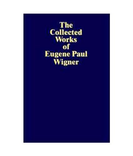 The Collected Works of Eugene Paul Wigner, Part A: The Scientific Papers : Nuclear Energy