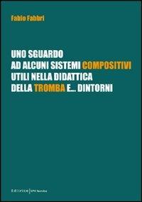 Uno sguardo ad alcuni sistemi compositivi, utili nella didattica della tromba e... dintorni - Art Tromba