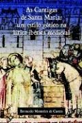 Download As Cantigas De Santa Maria: Um Estilo Gstico Na Lirica Ibirica Medieval pdf