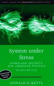 System Under Stress: Homeland Security and American Politics, (Public Affairs and Policy Administration Series) 2nd (second) edition (American Security Systems)