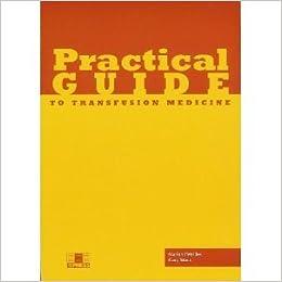 Practical Guide to Transfusion Medicine