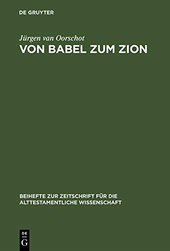 - Von Babel zum Zion: Eine literarkritische und redaktionsgeschichtliche Untersuchung (Beihefte zur Zeitschrift für die alttestamentliche Wissenschaft 206) (German Edition)
