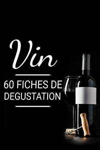 Vin | 60 fiches de dégustation: Carnet de Dégustation de Vins pour Noter vos vins préferés | Cadeau pour œnologues en herbe et amateurs de vin (French ()