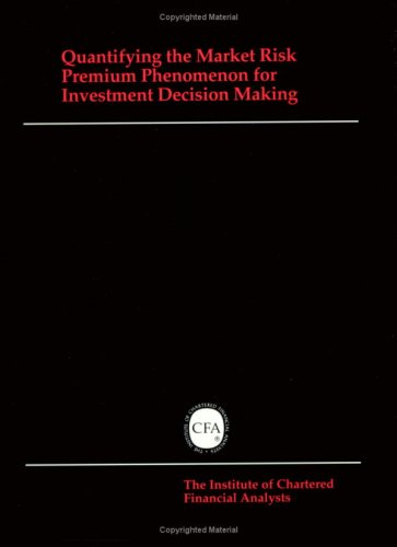Quantifying the Market Risk Premium Phenomenon for Investment Decision Making (William F Sharpe)