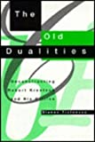 The Old Dualities : Deconstructing Robert Kroetsch and His Critics, Tiefensee, Dianne, 0773511911