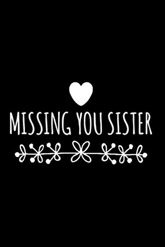 Missing You Sister: Guided Grief Prompts Journal Memory Book for Grieving and Processing the Death of a Sister (Grieving the Loss of Sister).