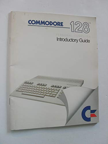 (Commodore 128 Personal Computer Introductory Guide [35 pages] (Paperback))