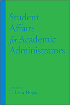 Student Affairs for Academic Administrators (ACPA Books co-published with Stylus Publishing)