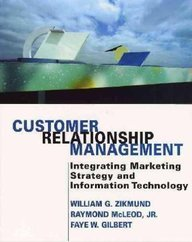 Customer Relationship Management: Integrating Marketing Strategy and Information Technology Zikmund / McLeod / Gilbert