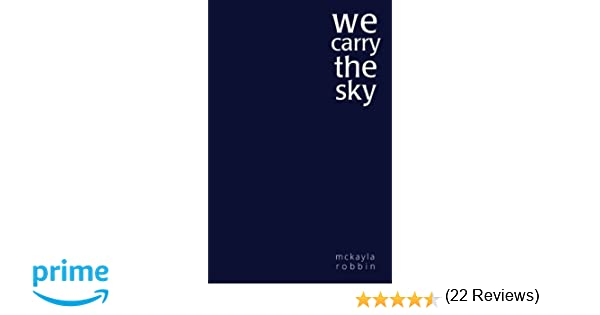 com we carry the sky mckayla robbin books